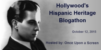 HOLLYWOOD'S HISPANIC HERITAGE BLOGATHON ( 10 :12 : 2015 )