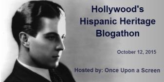 HOLLYWOOD'S HISPANIC HERITAGE BLOGATHON ( 10 :12 : 2015 )