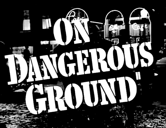 ON DANGEROUS GROUND - TITLE