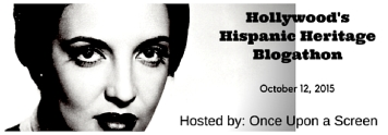 HOLLYWOOD'S HISPANIC HERITAGE BLOGATHON ( 2015 )