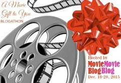 A MOVIE GIFT TO YOU Blogathon ( 12 : 18 - 20 : 2015 )