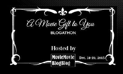 A MOVIE GIFT TO YOU BLOGATHON