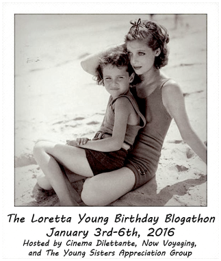BLOGATHON ( LORETTA YOUNG BIRTHDAY ) 1 : 3 - 6 : 2016
