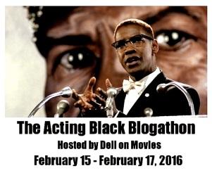 BLOGATHON ( ACTING BLACK BLOGATHON 2:15 - 17: 2016 )