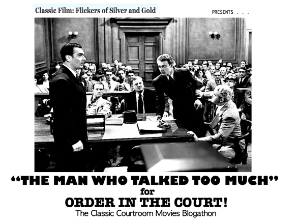 COURTROOM BLOGATHON ( %22THE MAN WHO TALKED TOO MUCH%22 )