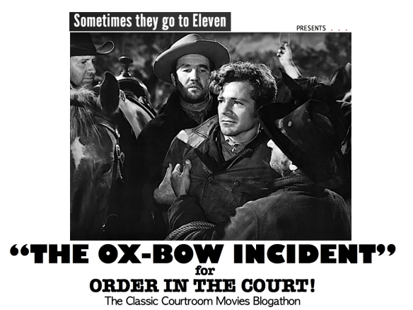 COURTROOM BLOGATHON ( %22THE OX-BOW INCIDENT%22 )