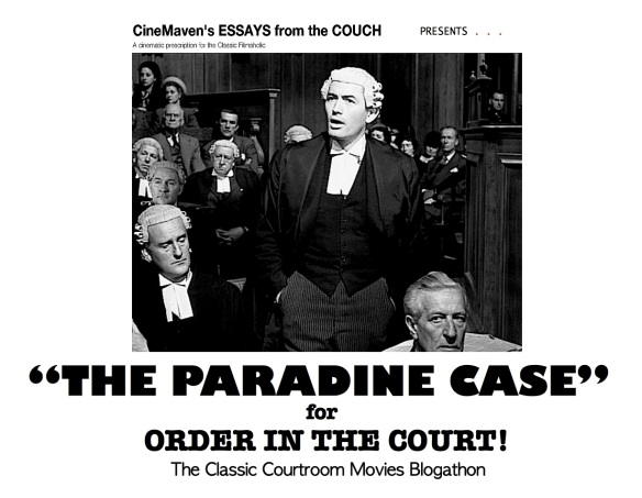COURTROOM BLOGATHON ( %22THE PARADINE CASE%22 )
