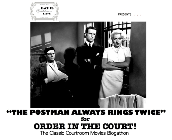 COURTROOM BLOGATHON ( %22THE POSTMAN ALWAYS RINGS TWICE%22 )