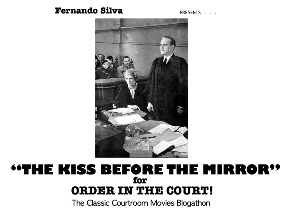 COURTROOM BLOGATHON ( KISS BEFORE THE MIRROR )