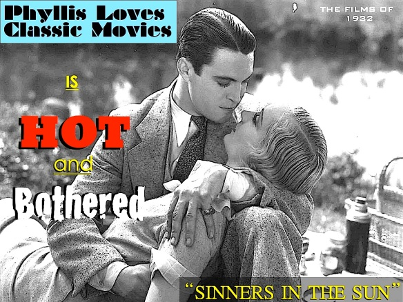 SINNERS IN THE SUN ( PHYLLIS LOVES CLASSIC MOVIES )
