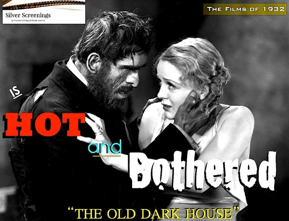 THE OLD DARK HOUSE ( SILVER SCREENINGS )