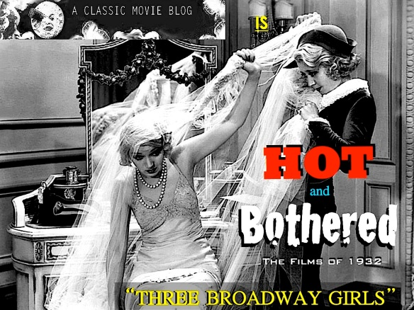 THREE BROADWAY GIRLS ( A CLASSIC MOVIE BLOG )